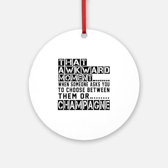 Champagne Awkward Designs Round Ornament