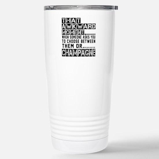 Champagne Awkward Desig Stainless Steel Travel Mug