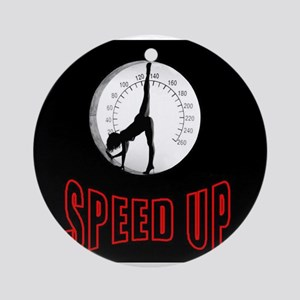 SPEED UP Ornament (Round)