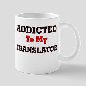 Addicted to my Translator Mugs