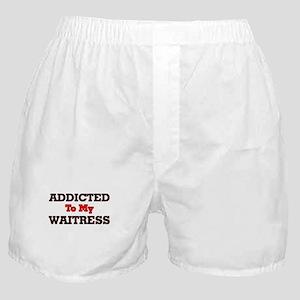 Addicted to my Waitress Boxer Shorts