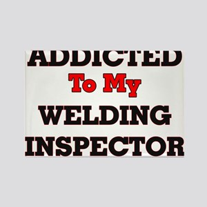 Addicted to my Welding Inspector Magnets