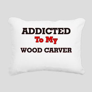 Addicted to my Wood Carv Rectangular Canvas Pillow