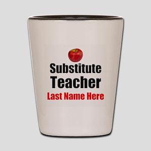 Substitute Teacher Shot Glass