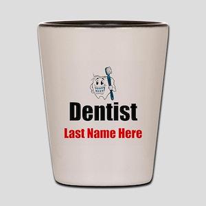 Dentist Shot Glass
