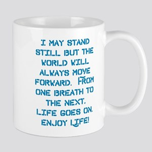 Life Goes On Mugs