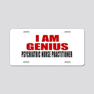 I Am Genius Psychiatric Nur Aluminum License Plate
