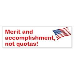 Merit And Not Quotas (bumper) Bumper Bumper Sticker
