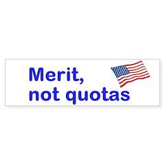 Merit, Not Quotas (bumper) Bumper Bumper Sticker