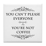 You're Not Coffee Tile Coaster