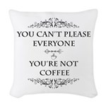 You're Not Coffee Woven Throw Pillow