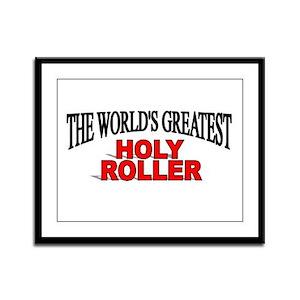 """""""The World's Greatest Holy Roller"""" Framed Panel Pr"""