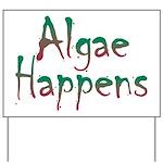 Algae Happens - Yard Sign