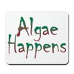 Algae Happens - Mousepad