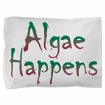 Algae Happens - Pillow Sham