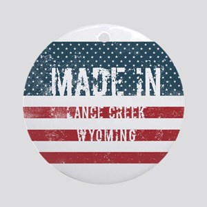 Made in Lance Creek, Wyoming Round Ornament
