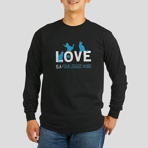 Love is a four legged word Long Sleeve T-Shirt