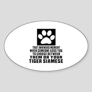 Awkward Tiger siamese Cat Designs Sticker (Oval)