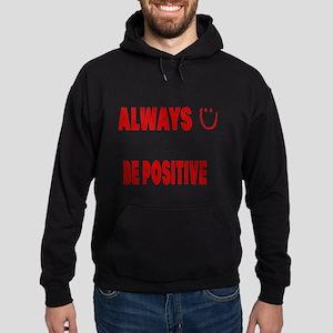 Always Be Positive Designs Hoodie (dark)