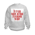 Cheaper To Rent Kids Sweatshirt
