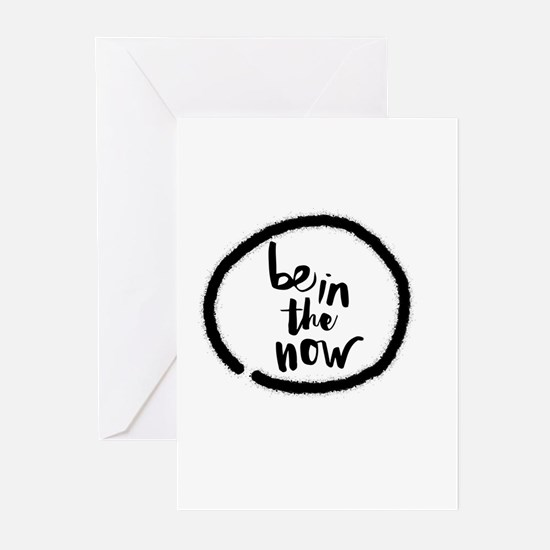 Be in the now Greeting Cards