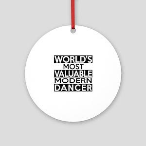 World's Most Valuable Modern Dancer Round Ornament
