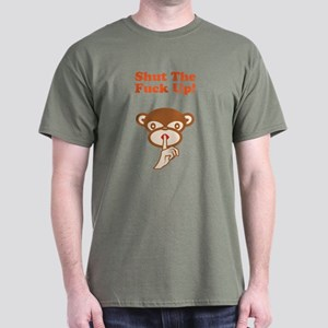 Shut The Fuck Up! Dark T-Shirt