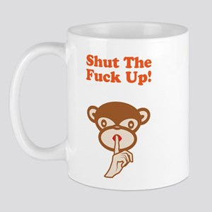 Shut The Fuck Up! Mug