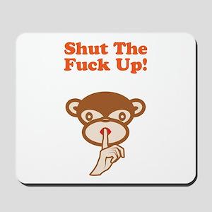 Shut The Fuck Up! Mousepad