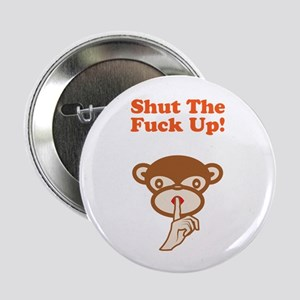 Shut The Fuck Up! Button