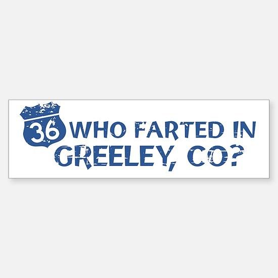 Who Farted? Greeley Bumper Bumper Bumper Sticker
