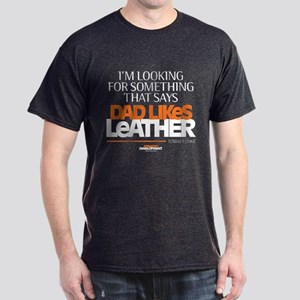 Arrested Development Dad Likes Leathe Dark T-Shirt