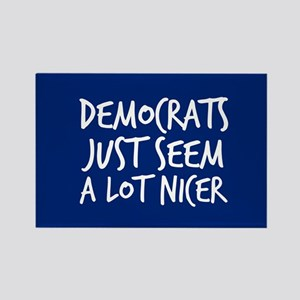 Democrats Are Nicer Rectangle Magnet