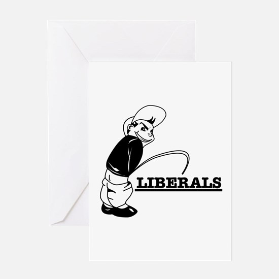Piss on Liberals Greeting Card