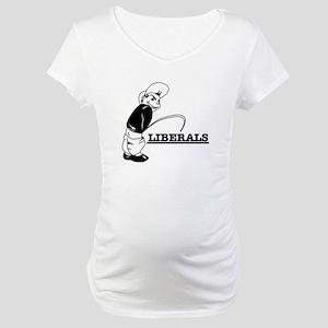 Piss on Liberals Maternity T-Shirt