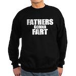 Fathers Gonna Fart Sweatshirt