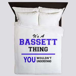 It's BASSETT thing, you wouldn't under Queen Duvet