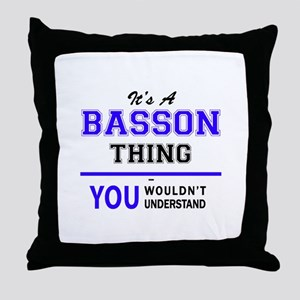 It's BASSON thing, you wouldn't under Throw Pillow