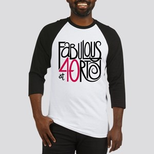 Fabulous at 40rty! Baseball Jersey