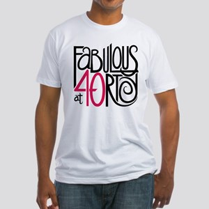 Fabulous at 40rty! Fitted T-Shirt