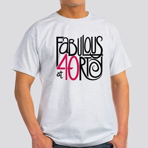 Fabulous at 40rty! Light T-Shirt