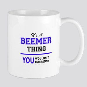 It's BEEMER thing, you wouldn't understand Mugs