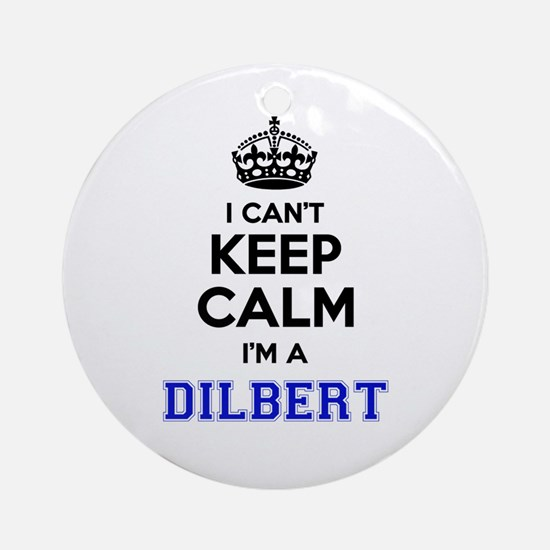 DILBERT I cant keeep calm Round Ornament