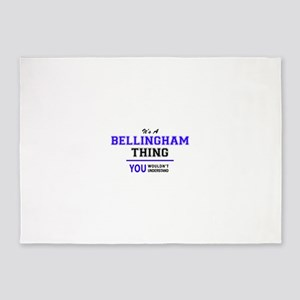 It's BELLINGHAM thing, you wouldn't 5'x7'Area Rug