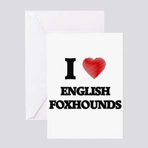 I love English Foxhounds Greeting Cards