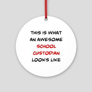 awesome school custodian Round Ornament