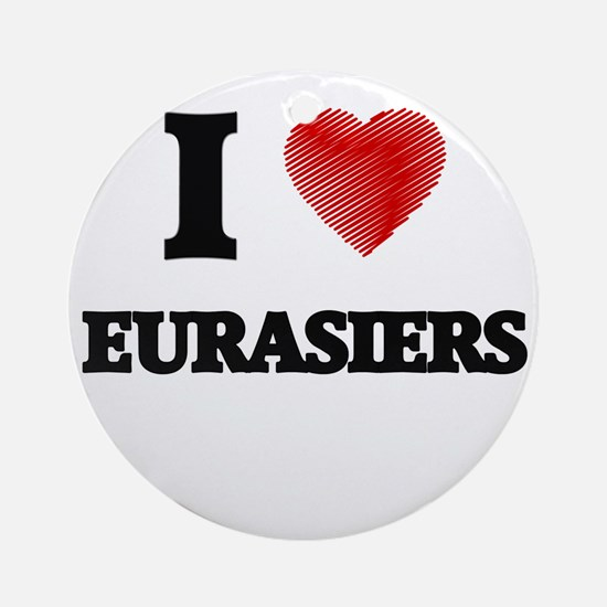 I love Eurasiers Round Ornament
