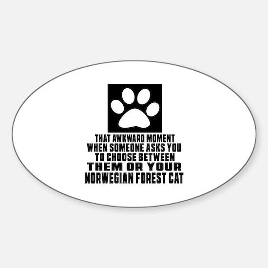 Awkward Norwegian Forest Cat Cat De Sticker (Oval)