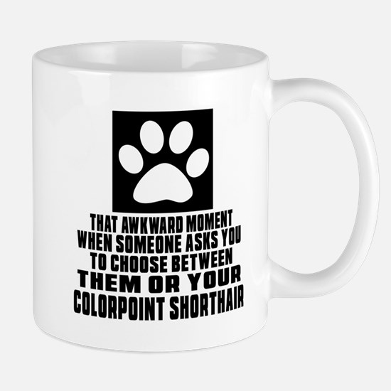 Awkward Colorpoint Shorthair Cat Design Mug