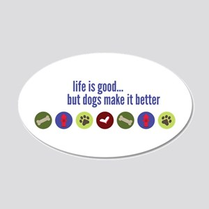 Dogs Are Better Wall Decal